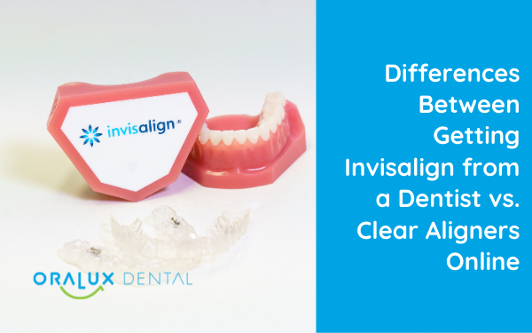 Differences Between Getting Invisalign from a Dentist vs. Clear Aligners Online
