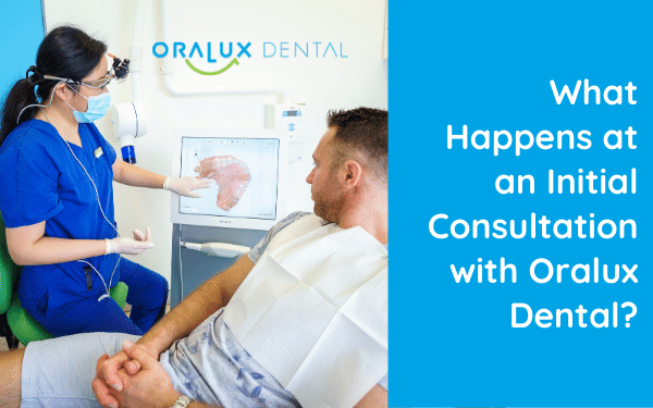 What Happens at an Initial Consultation with Oralux Dental?