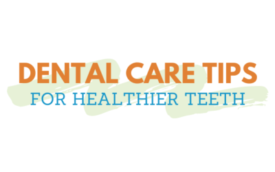 Dental Care Tips for Healthier Teeth (INFOGRAPHIC)